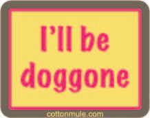 Sticker-I'll Be Doggone