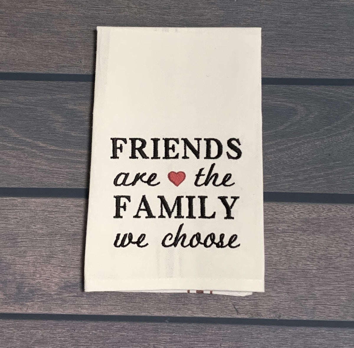Friends are Family Tea Towel
