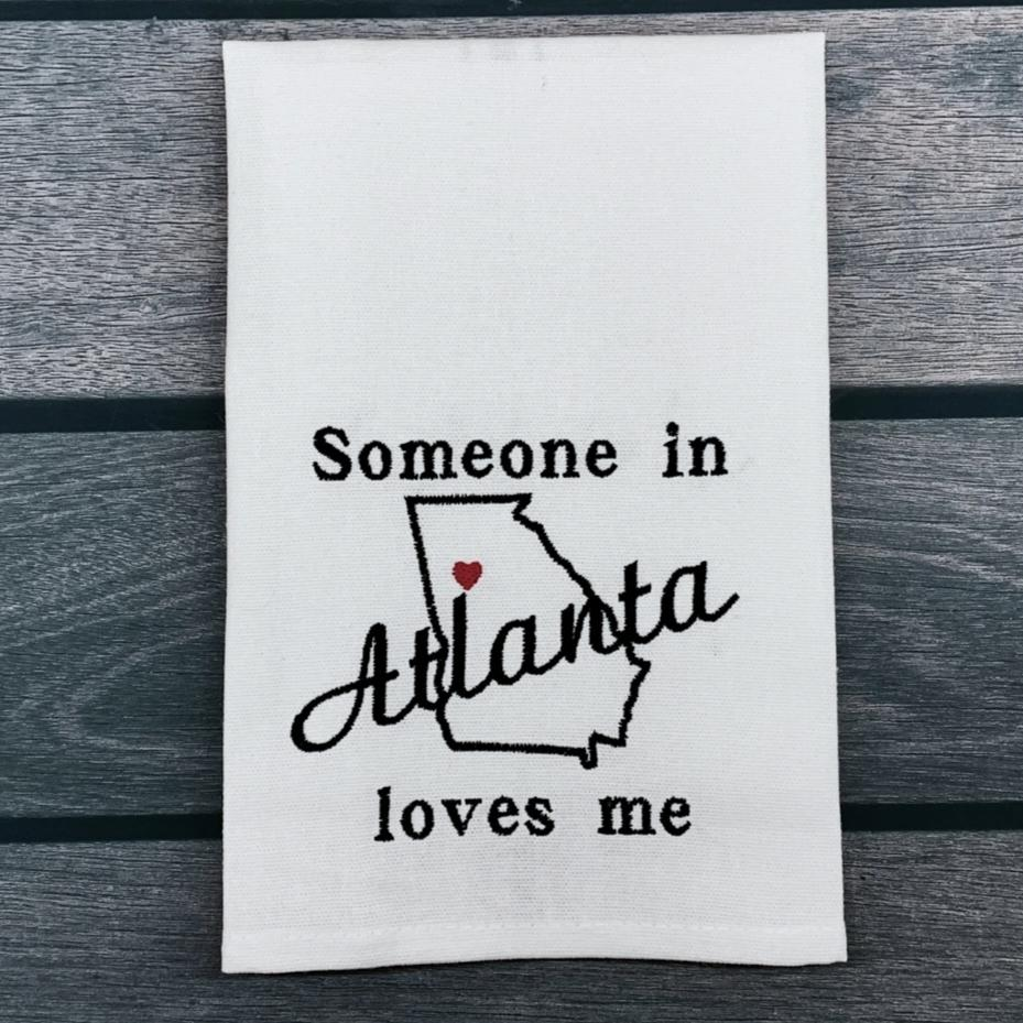 Someone in Atlanta Loves Me Tea Towel
