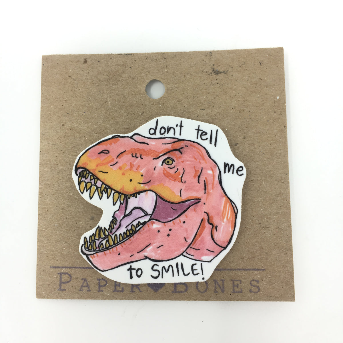 Don't Tell Me To Smile Pin