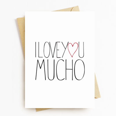 """I Love You Mucho"" Motivational Greeting Card"