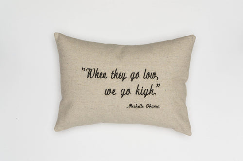 Michelle Obama Pillow When They Go Low, We Go High