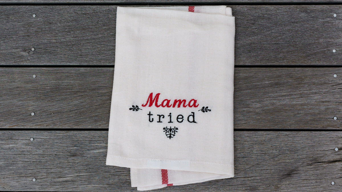 Mama Tried Tea Towel