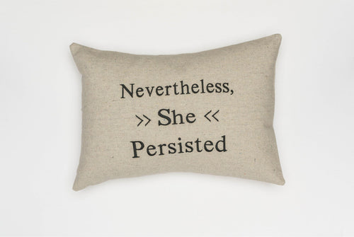 Nevertheless She Persisted Pillow