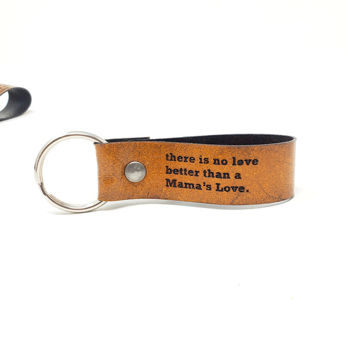 Engraved Leather Keychain - There is No Love Better Than a Mama's Love