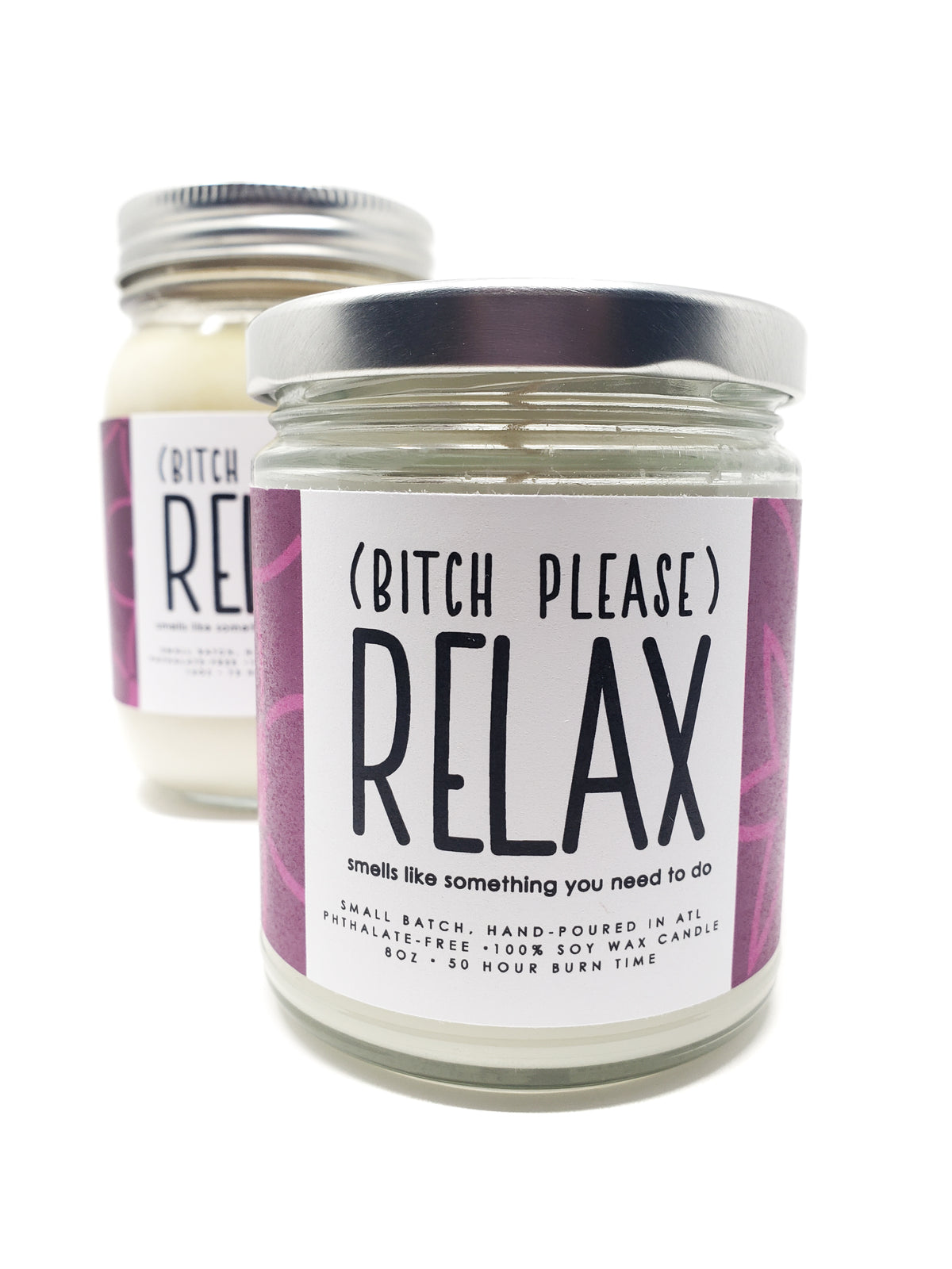 candle - Bitch Please Relax