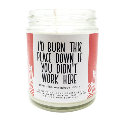 Candle - I'd Burn this Place Down if You Didn't Work Here