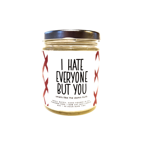 I Hate Everyone But You Candle