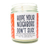 Candle - Hope Your Neighbors Don't Suck