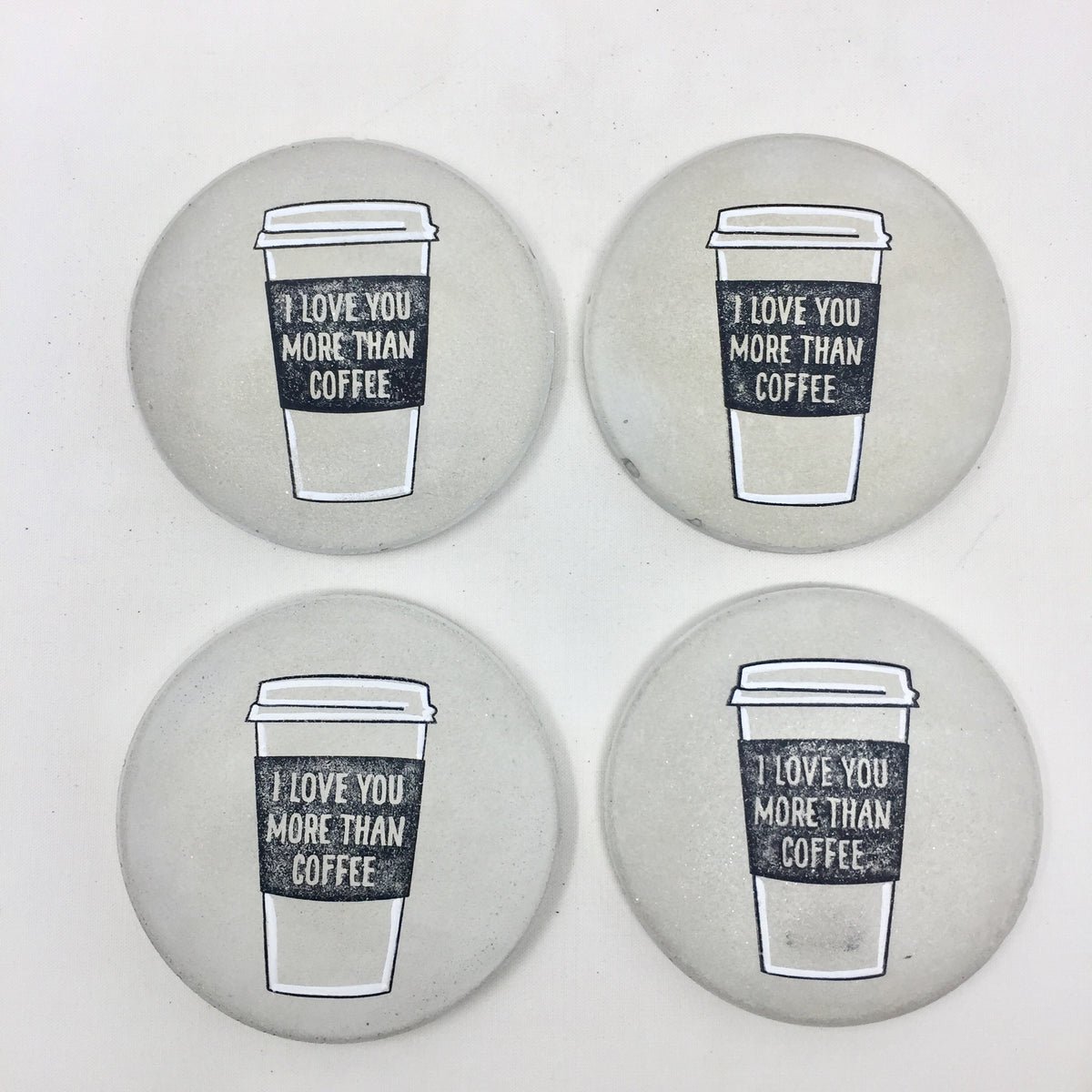 """I Love You More Than Coffee"" Concrete Coasters"