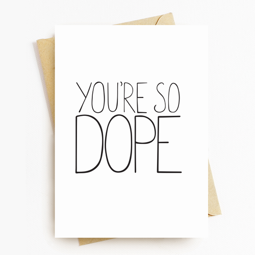 """You're So Dope"" Motivatonal Greeting Card"