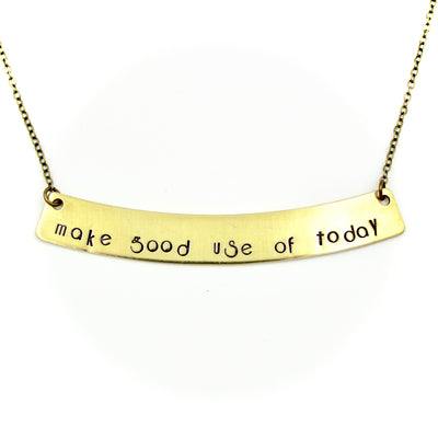 Make Good Use Of Today Necklace