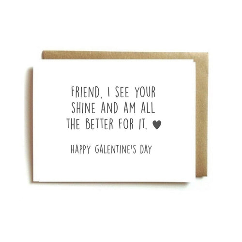 Galentine's Day Card - Friend, I See Your Shine