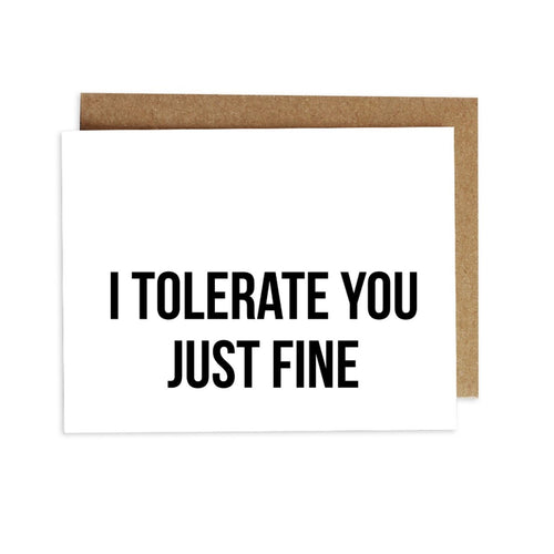 Card - I Tolerate You Just Fine
