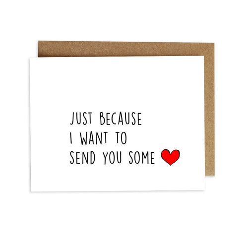 Card - Just Because I Want to Send You Some Love