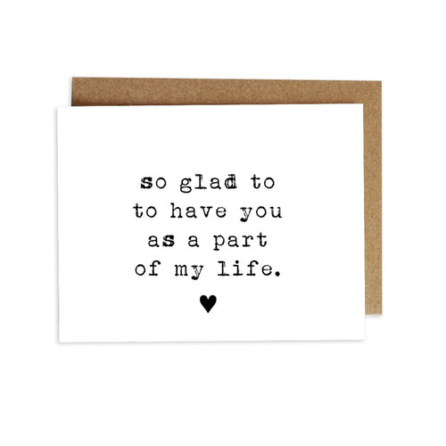 Card - So Glad to Have You As a Part of My Life