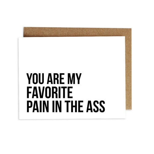 Card - You Are My Favorite Pain in the Ass
