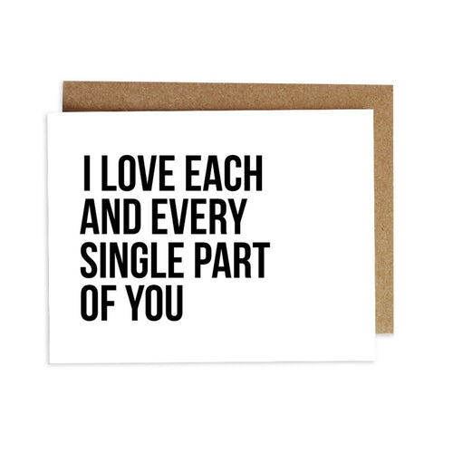 Card - I Love Each and Every Single Part of You