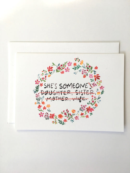Greeting Card - Feminist - She's Someone - Peach or Plum