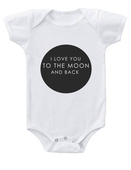 Baby Onesie - I Love You to the Moon and Back