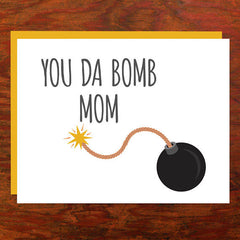 You Da Bomb Mom - Blank Inside