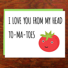 I Love You From My Head To-Ma-Toes - Blank Inside