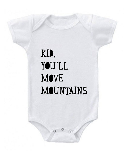Baby Onesie - Kid You'll Move Mountains