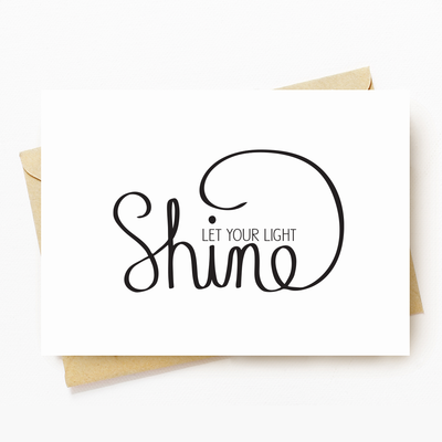"""Let Your Light Shine"" Motivational Greeting Card"