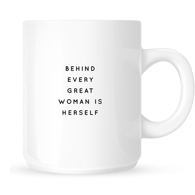 Mug - Behind Every Great Woman is Herself