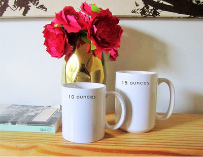 Mug - Don't Make Me Choose Between My Husband and My Coffee. My Children Need their Father.
