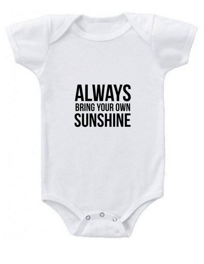 Always Bring Your Own Sunshine Baby Onesie