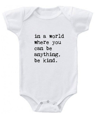 In a World Where You Can be Anything Baby Onesie