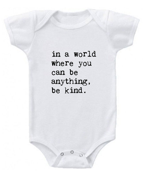 Baby Onesie - In a World Where You Can be Anything