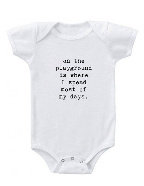 The Playground is Where I Spend Most of My Days Baby Onesie