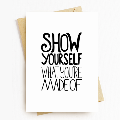 """Show Yourself"" Motivational Greeting Card"