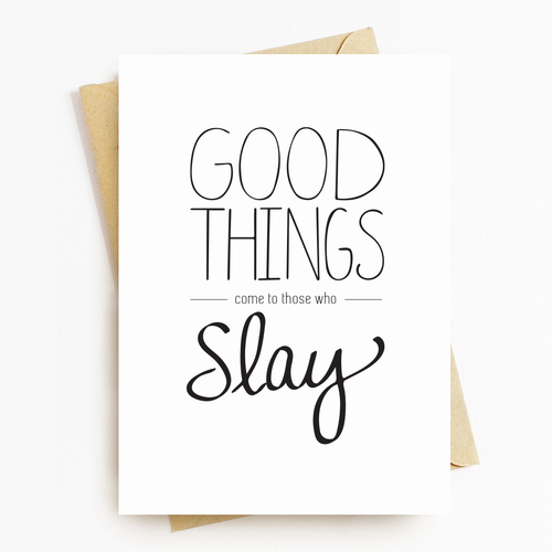 """Slay"" Motivatonal Greeting Card"