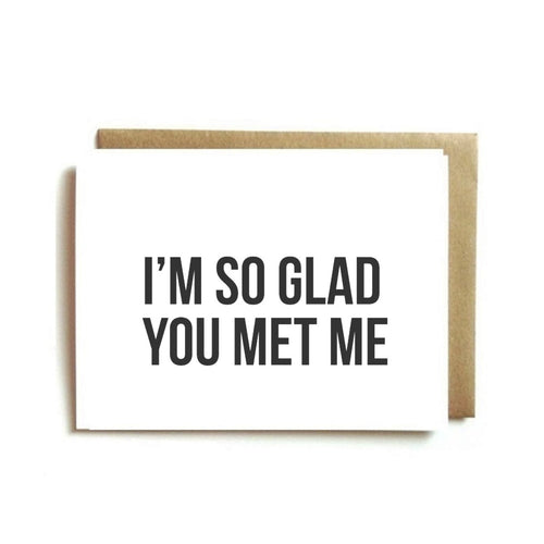 Card - I'm So Glad You Met Me