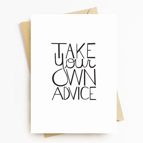 """Take Your Own Advice"" Motivational Greeting Card"