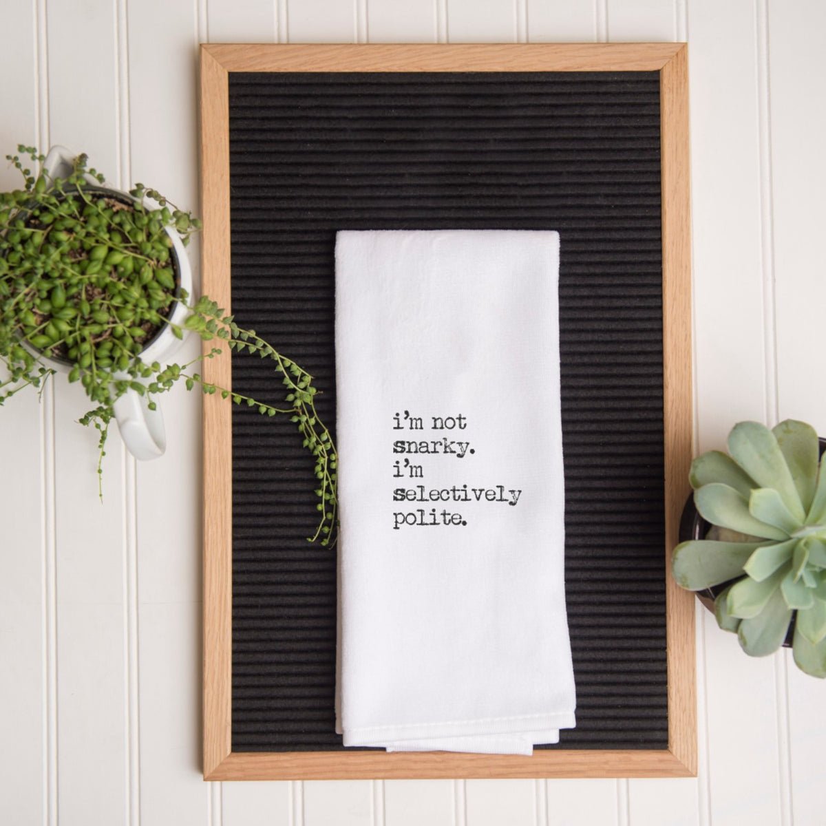 Tea Towel - I'm Not Snarky I'm Selectively Polite