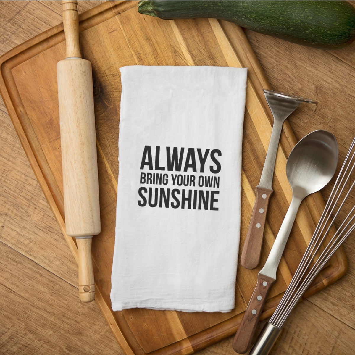 Tea Towel - Always Bring Your Own Sunshine