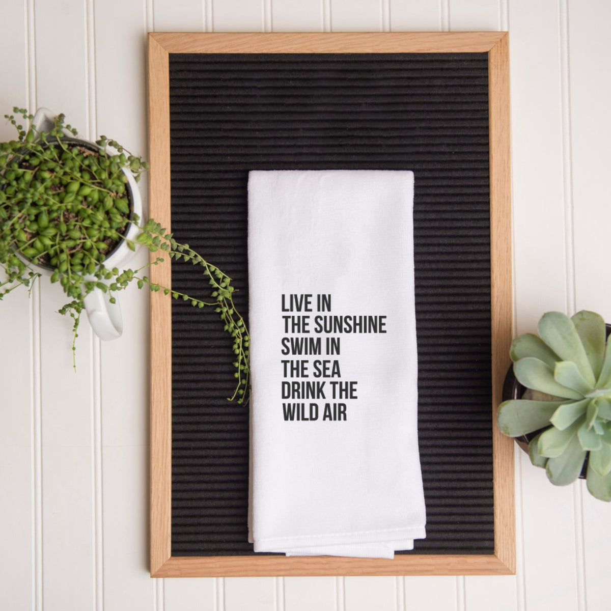 Tea Towel - Live in the Sunshine Swim in the Sea Drink the Wild Air