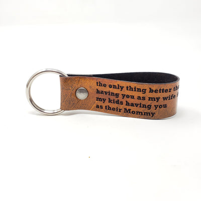 Engraved Leather Key Chain - The Only Thing Better Having You as My Wife