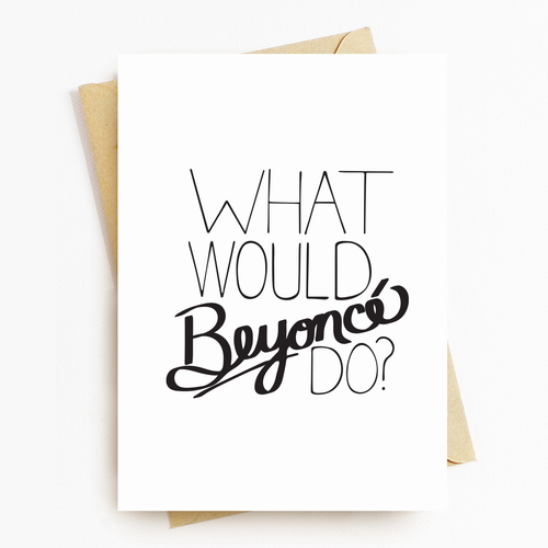 """What Would Beyoncé Do"" Motivational Greeting Card"
