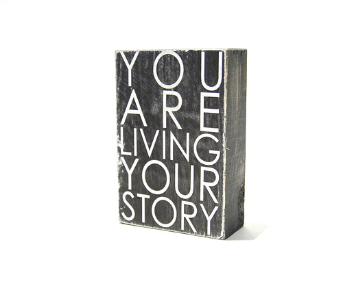 Subway Art Desktop Block- You are living your Story