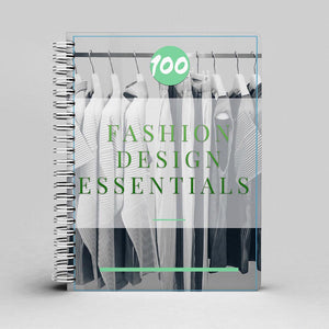 100 Fashion Design Essentials
