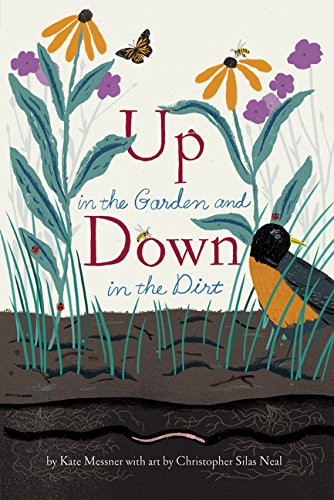 Up in the Garden and Down in the Dirt by Kate Messner