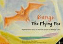 Aboriginal Studies Press 4 Plus Bangu The Flying Fox - J Taylor, P Jones, A Norris