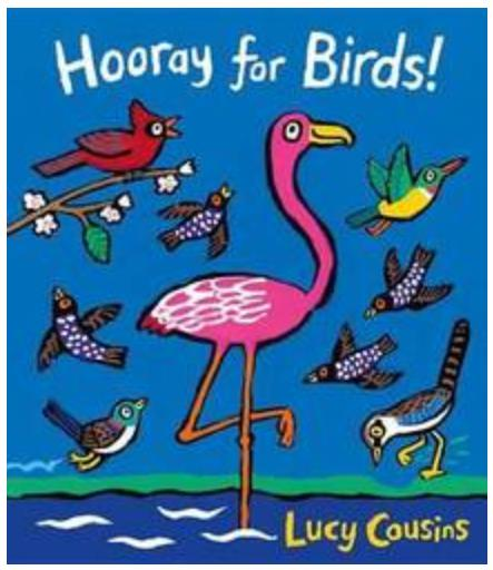 Beaglier Books 6 Mths Plus Hooray for Birds! - Lucy Cousins