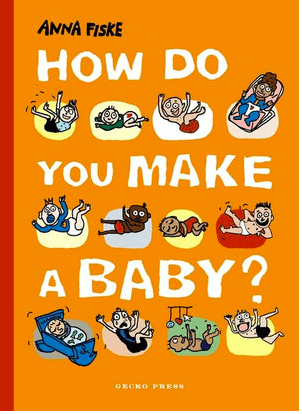 Gecko Press 8 Plus How Do You Make a Baby?  - Anna Fiske