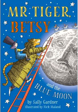 Harper Collins 7 Plus Mr Tiger, Betsy ..Blue Moon - Sally Gardner